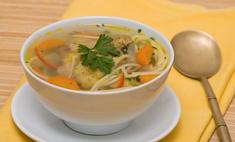 Суп с вермишелью: вкусные рецепты обычных блюд