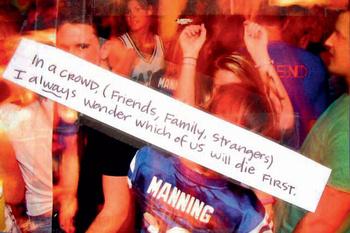 «В толпе (друзей, семьи, незнакомцев) я всегда думаю, кто из нас умрет первым»